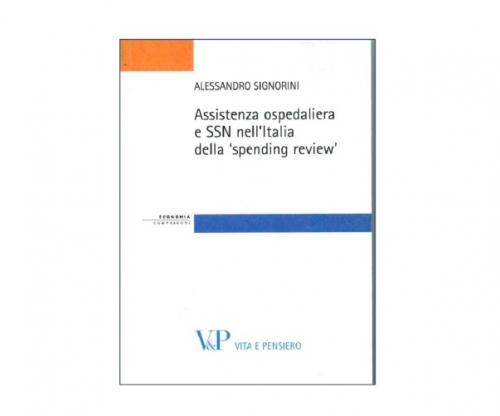 Presentazione del saggio -Assistenza ospedaliera e SSN nell'Italia della spending review-