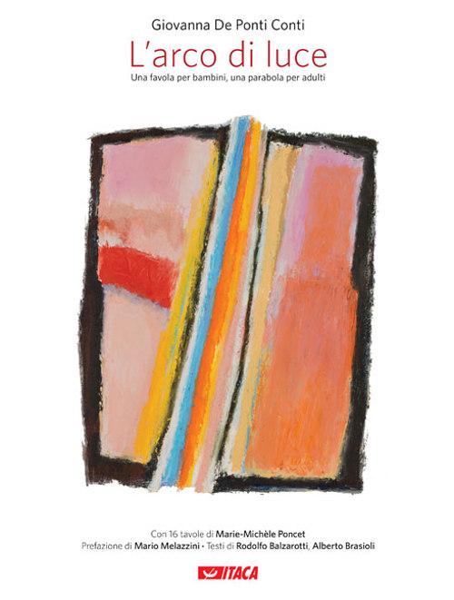 L'Arco di luce. Presentazione del libro di Giovanna De Ponti Conti il 30/11