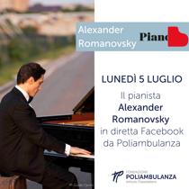 Lunedì 5 luglio: il pianista Alexander Romanovsky in diretta Facebook e YouTube da Poliambulanza